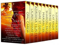 Seduction in the Sun: Adult Romance Box Set (9 Sizzling Tales with BBW, Billionaires, Bad Boys, and Alpha Males), Marian, Hunter, Cat, Page, Suzanne, Denis O., Adriana, Sharon M., Daire, Lauren, Carew, Cherise, Hawkeye, Kalen, Opal, Rock, Sinclair, Tee