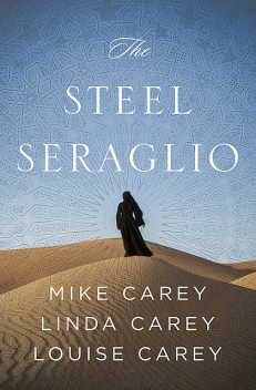 The Steel Seraglio, Mike Carey, Linda Carey, Louise Carey