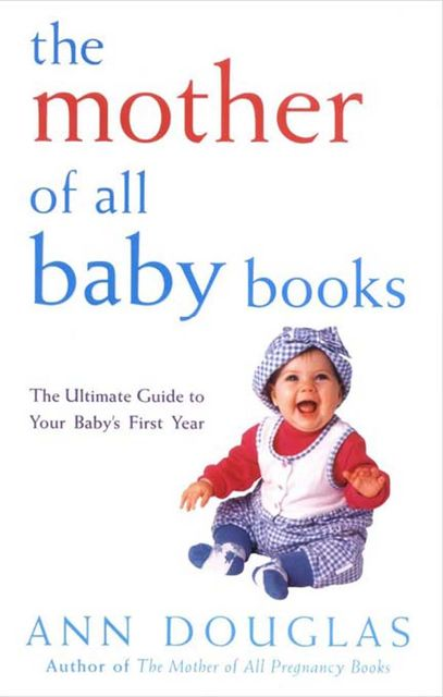The Mother of All Baby Books, Ann Douglas