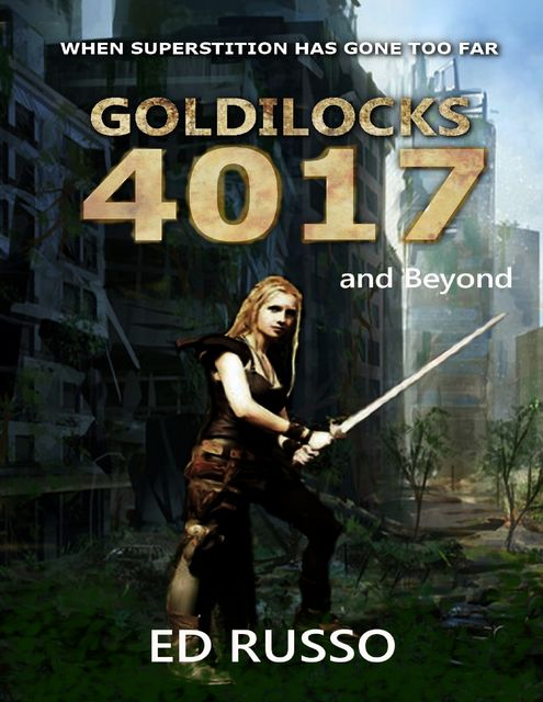 Goldilocks 4017: and Beyond, Ed Russo