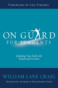 On Guard for Students, William Craig