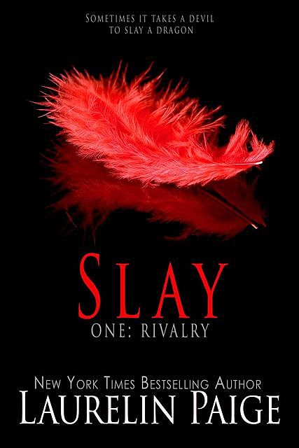 Slay One: Rivalry, Laurelin Paige