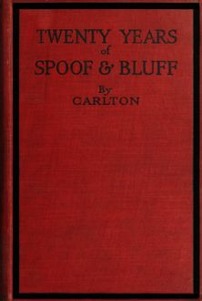 Twenty Years of Spoof and Bluff, Arthur Philips Carlton