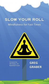 Slow Your Roll, Greg Graber