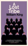 A Lost Tribe, William King