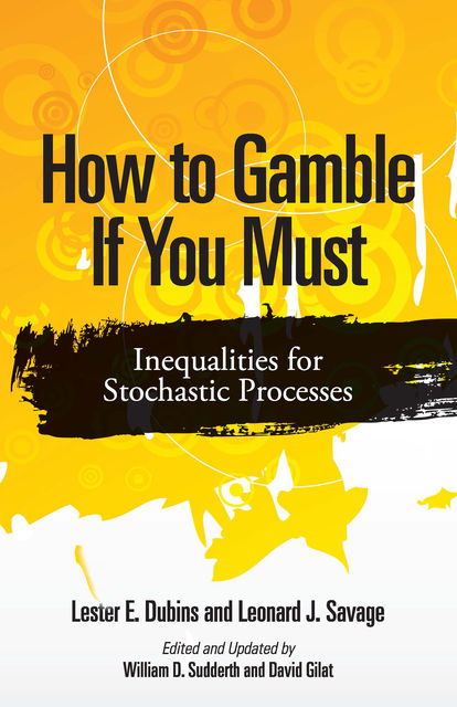 How to Gamble If You Must, Leonard J.Savage, Lester E.Dubins