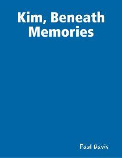 Kim Beneath Memories, Paul Davis