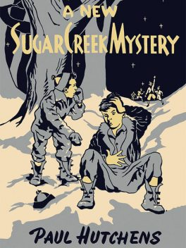 A New Sugar Creek Mystery, Paul Hutchens