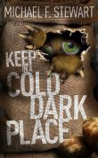 Keep in a Cold, Dark Place, Michael Stewart