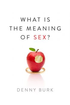 What Is the Meaning of Sex, Denny Burk