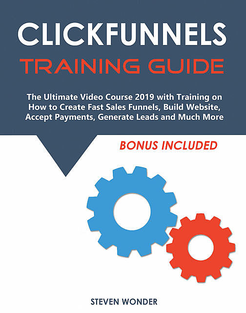 Clickfunnels Training Guide, Steven Wonder