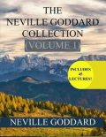 The Neville Goddard Collection Volume 1, Neville Goddard