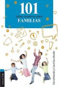 101 ideas creativas para familias, Carol Sue Merkh, David Merkh