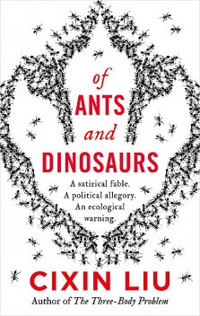 Of Ants and Dinosaurs, Cixin Liu