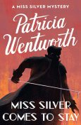 Miss Silver Comes To Stay, Patricia Wentworth