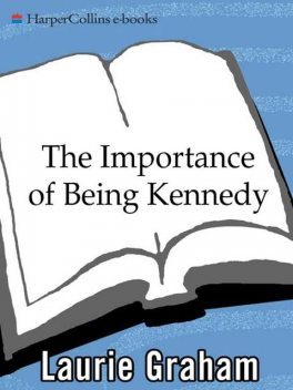 The Importance of Being Kennedy, Laurie Graham
