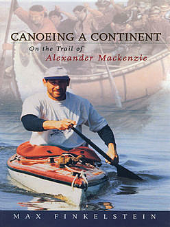 Canoeing a Continent, Max Finkelstein