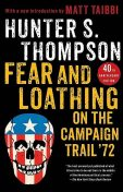 Fear and Loathing on the Campaign Trail '72, Hunter Thompson