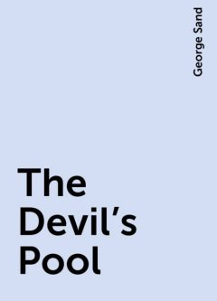 The Devil's Pool, George Sand