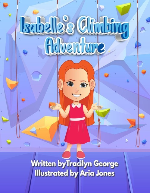 Isabelle's Climbing Adventure, Tracilyn George