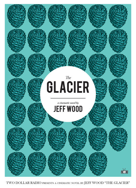 The Glacier, Jeff Wood