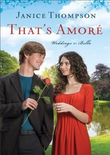That's Amore (Weddings by Bella Book #4), Janice Thompson