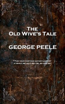 The Old Wive's Tale, George Peele