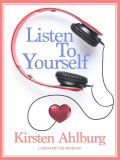 Listen to Yourself, Kirsten Ahlburg