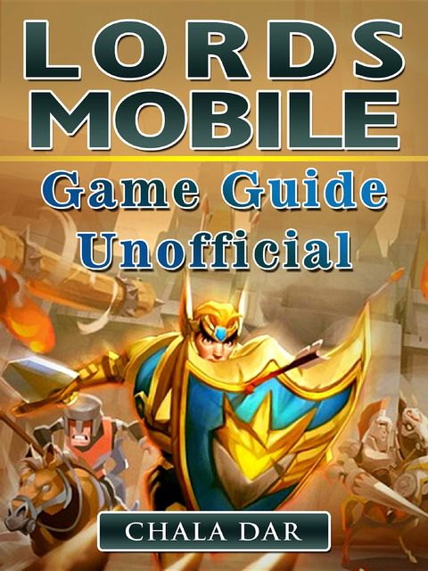 Lords Mobile Game Guide Unofficial, Chala Dar