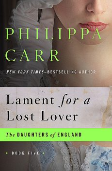 Lament for a Lost Lover, Philippa Carr