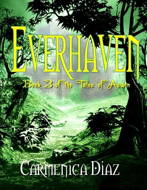 Everhaven – Book 3 of the Tales of Aswin, Carmenica Diaz