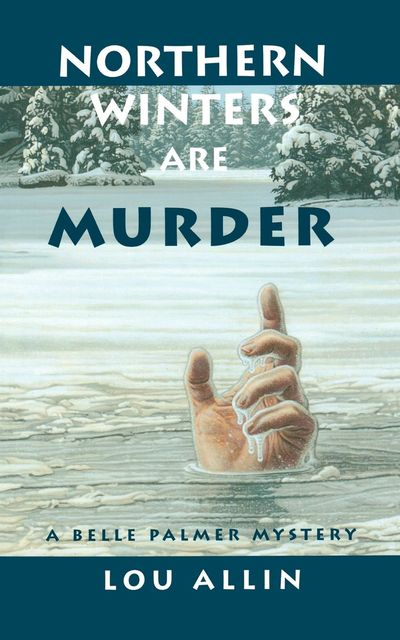 Northern Winters Are Murder, Lou Allin