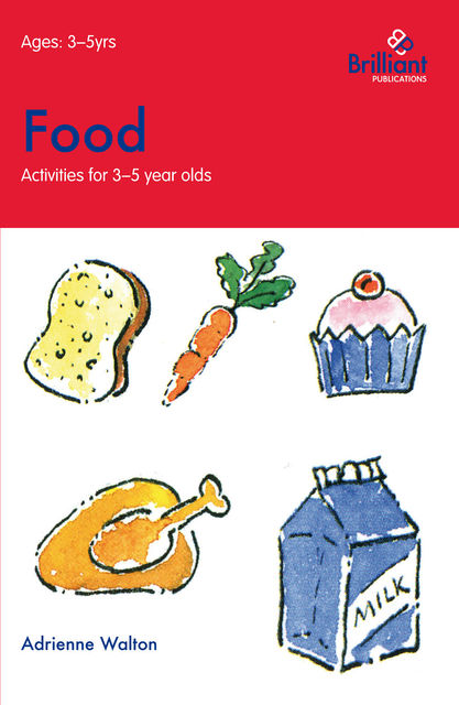 Food (Activities for 3–5 Year Olds), Adrienne Walton