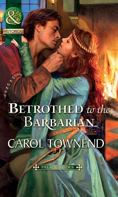 Betrothed to the Barbarian, Carol Townend