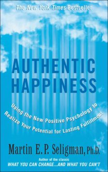 Authentic Happiness, Martin Seligman
