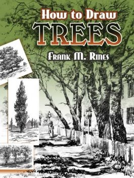 How to Draw Trees, Frank M.Rines