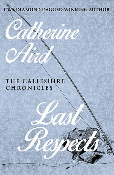 Last Respects, Catherine Aird