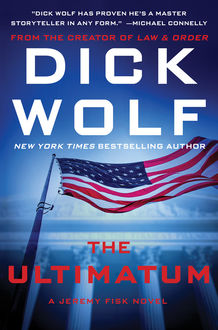 The Ultimatum, Dick Wolf