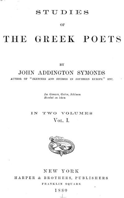 Studies of the Greek Poets (Vol 1 of 2), John Addington Symonds