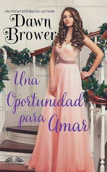 Una Oportunidad Para Amar, Dawn Brower