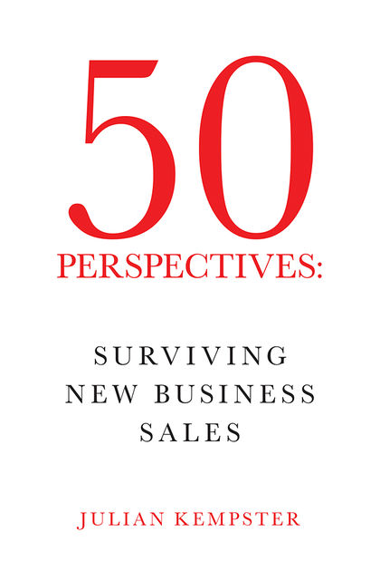50 Perspectives: Surviving New Business Sales, Julian Kempster