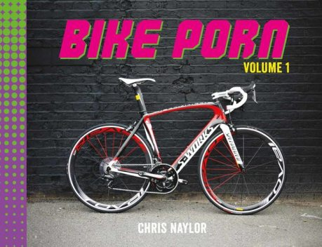Bike Porn, Chris Naylor