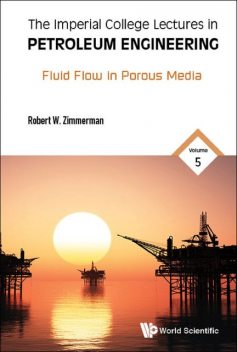 The Imperial College Lectures in Petroleum Engineering, Zimmerman Robert