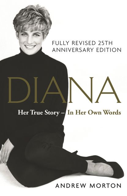 Diana: Her True Story – In Her Own Words, Andrew Morton