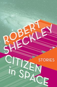 Citizen in Space, Robert Sheckley