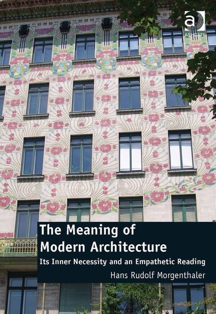 The Meaning of Modern Architecture, Hans Rudolf Morgenthaler