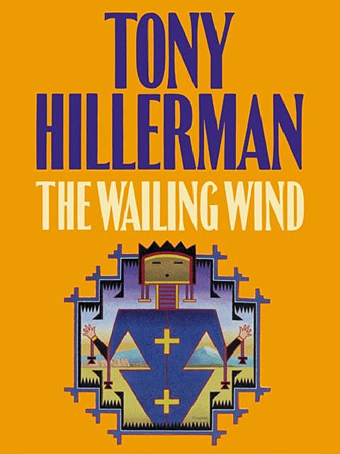 The Wailing Wind, Tony Hillerman