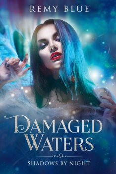 Damaged Waters: Shadows By Night, Remy Blue
