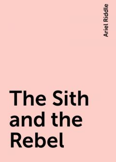 The Sith and the Rebel, Ariel Riddle