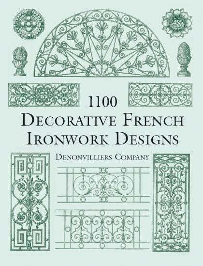 1100 Decorative French Ironwork Designs, Denonvilliers Co.